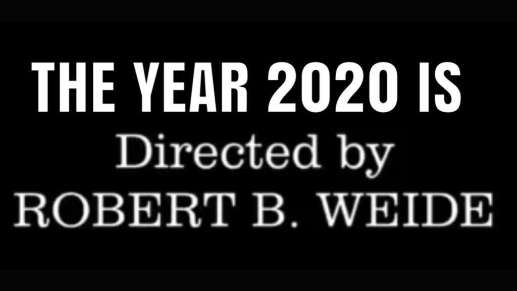 2020 год срежиссировал Роберт Б. Уайде